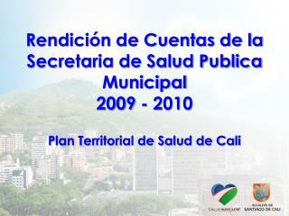 Rendición de Cuentas de la Secretaria de Salud Publica Municipal 2009 - 2010