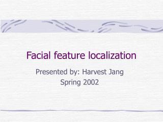 Facial feature localization
