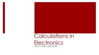 Calculations in Electronics
