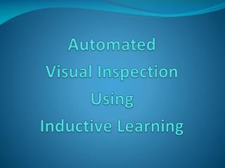 Automated  Visual Inspection Using  Inductive Learning