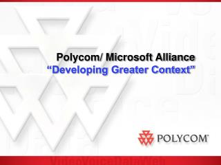 "Polycom/ Microsoft Alliance ""Developing Greater Context"""