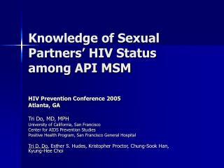 Knowledge of Sexual Partners� HIV Status among API MSM