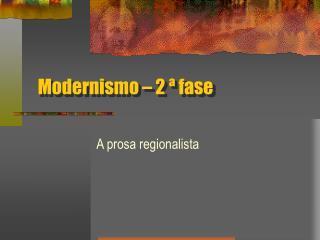 Modernismo – 2 ª fase