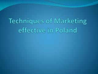 Techniques of Marketing effective in  Poland