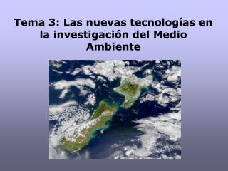 Tema 3: Las nuevas tecnologías en la investigación del Medio Ambiente
