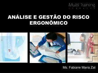 ANÁLISE E GESTÃO DO RISCO ERGONÔMICO