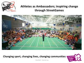 Athletes as Ambassadors; inspiring change through StreetGames
