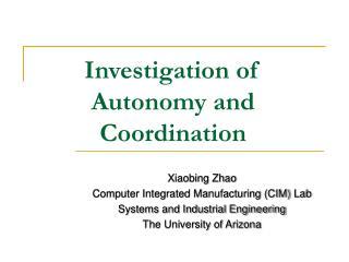 Investigation of Autonomy and Coordination