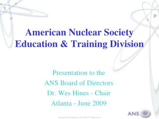 American Nuclear Society Education & Training Division