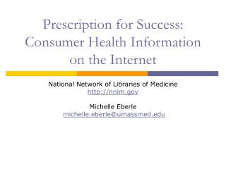 Prescription for Success:  Consumer Health Information on the Internet