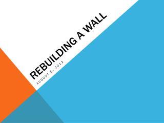 Rebuilding a wall