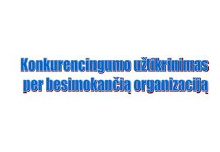 Konkurencingumo užtikrinimas  per besimokančią organizaciją