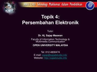 Topik 4: Persembahan Elektronik
