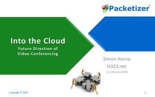 Into the Cloud Future Direction of Video Conferencing