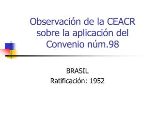 Observación de la CEACR sobre la aplicación del Convenio núm.98
