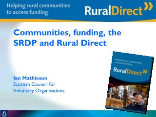 Scotland Rural Development Programme Eight different delivery mechanisms