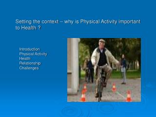 Setting the context – why is Physical Activity important to Health ?