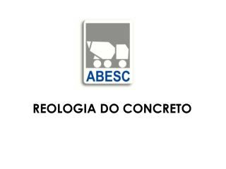 REOLOGIA DO CONCRETO