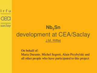 Nb 3 Sn  development at CEA/Saclay J.M. Rifflet