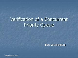 Verification of a Concurrent Priority Queue