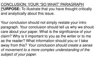 "CONCLUSION: YOUR ""SO WHAT"" PARAGRAPH"