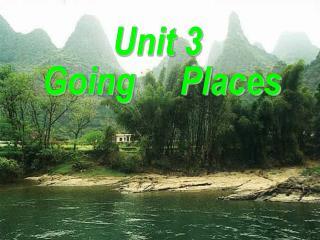 Unit 3  Going     Places