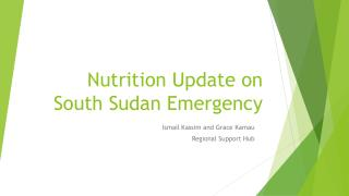 Nutrition Update on South Sudan Emergency