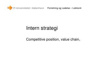 Intern strategi Competitive position, value chain,
