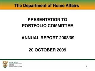 PRESENTATION TO  PORTFOLIO COMMITTEE  ANNUAL REPORT 2008/09 20 OCTOBER 2009