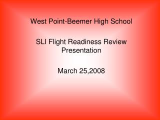 West Point-Beemer High School SLI Flight Readiness Review Presentation March 25,2008