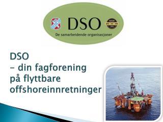 DSO - din fagforening på flyttbare offshoreinnretninger