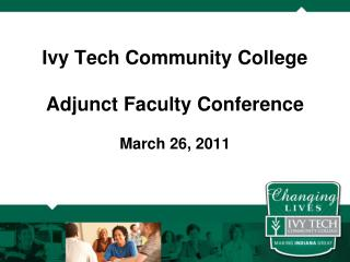 Ivy Tech Community College Adjunct Faculty Conference March 26, 2011