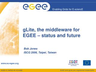 gLite, the middleware for EGEE – status and future
