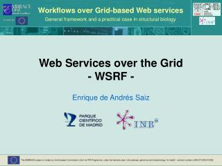 Web Services over the Grid - WSRF -