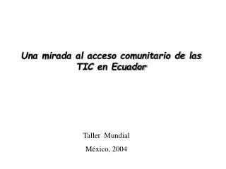 Una mirada al acceso comunitario de las TIC en Ecuador