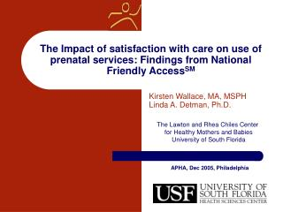 The Impact of satisfaction with care on use of prenatal services: Findings from National Friendly AccessSM