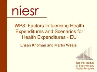WP8: Factors Influencing Health Expenditures and Scenarios for Health Expenditures - EU