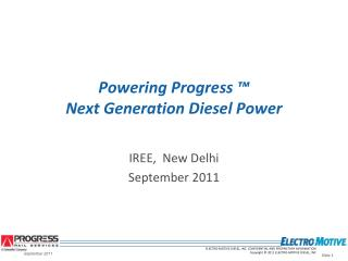 Powering Progress � Next Generation Diesel Power