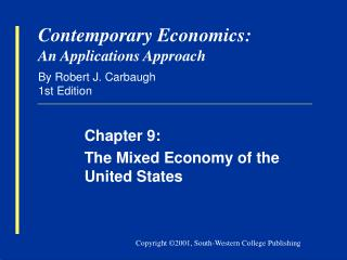 Contemporary Economics: An Applications Approach By Robert J. Carbaugh 1st Edition