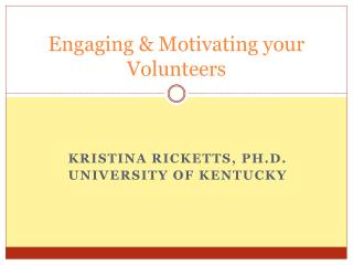 Engaging & Motivating your Volunteers