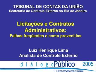 Licitações e Contratos Administrativos: Falhas freqüentes e como preveni-las