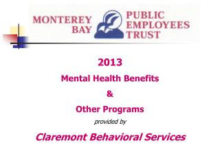 2013 Mental Health Benefits & Other Programs provided by Claremont Behavioral Services