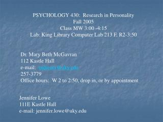PSYCHOLOGY 430:  Research in Personality Fall 2005 Class MW 3:00 -4:15