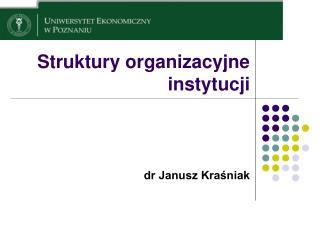 Struktury organizacyjne instytucji