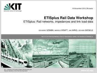 ETISplus Rail Data Workshop  ETISplus: Rail networks, impedances and link load data