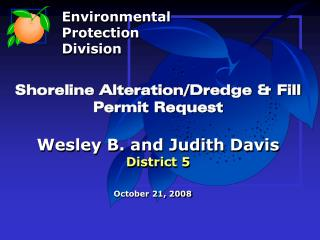 Shoreline Alteration/Dredge & Fill  Permit Request Wesley B. and Judith Davis District 5