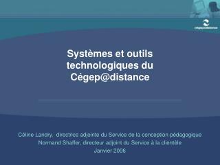 Systèmes et outils technologiques du Cégep@distance