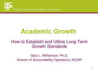 How to Establish and Utilize Long-Term Growth Standards Gary L. Williamson, Ph.D.