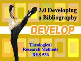 3.0 Developing a Bibliography