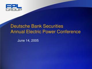 Deutsche Bank Securities Annual Electric Power Conference
